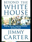 Beyond the White House - Waging Peace...