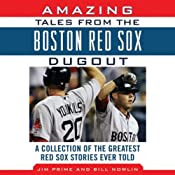 Amazing Tales from the Boston Red Sox Dugout: A Collection of the Greatest Red Sox Stories Ever Told | [Bill Nowlin, Jim Prime]