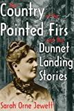 Image of The Country of the Pointed Firs and the Dunnet Landing Stories