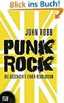 Punk Rock: Die Geschichte einer Revol...