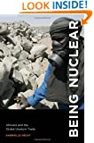 Being Nuclear: Africans and the Global Uranium Trade