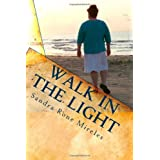 Walk In The Light: From A Layman's Point Of View ~ Sandra Rone Mireles