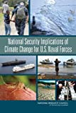 img - for National Security Implications of Climate Change for U.S. Naval Forces book / textbook / text book