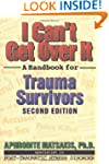 I Can't Get Over It: A Handbook for T...