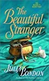 The Beautiful Stranger (Rogues of Regent Street, 5) (0739418483) by Julia London