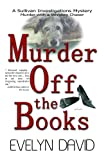 Murder Off the Books (Sullivan Investigations Mysteries, No. 1)