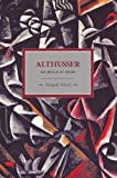 Althusser: The Detour of Theory (Historical Materialism Book Series) (1608460274) by Elliott, Gregory