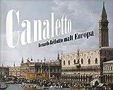 Image de Canaletto: Bernardo Bellotto malt Europa