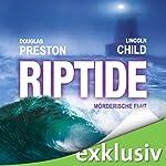 Riptide: Mörderische Flut | Douglas Preston,Lincoln Child