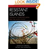 Resistant Islands: Okinawa Confronts Japan and the United States (Asia/Pacific/Perspe...