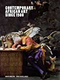 img - for Contemporary African Art Since 1980 1st (first) Edition published by Damiani (2009) book / textbook / text book