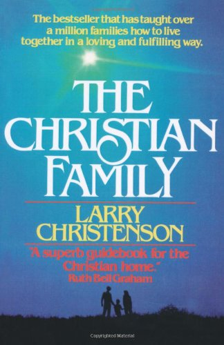 Christian Family, The: Larry Christenson, David Wilkerson: 9780871231147: Amazon.com: Books