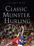img - for Classic Munster Hurling Finals by Seamus King (2007-10-01) book / textbook / text book