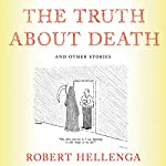 The Truth About Death | Robert Hellenga