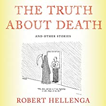 The Truth About Death Audiobook by Robert Hellengra Narrated by Johnny Heller