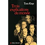 Trois explications du mondepar Tom Keve