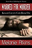 Marked for Murder (Keller County Cops Book 1)