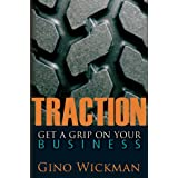 Traction: Get a Grip on Your Business ~ Gino Wickman