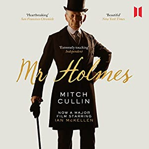 Mr Holmes (       UNABRIDGED) by Mitch Cullin Narrated by Simon Jones