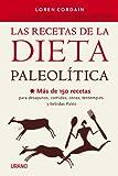 Loren Cordain Las recetas de la dieta paleolitica / The Paleo Diet Cookbook