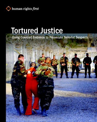 Tortured Justice: Using Coerced Evidence to Prosecute Terrorist Suspects