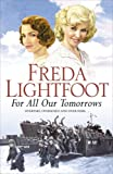 For All Our Tomorrows Freda Lightfoot