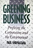 img - for Greening Business: Profiting the Corporation and the Environment book / textbook / text book