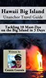 Hawaii Big Island Unanchor Travel Guide - Tackling 10 Must-Dos on the Big Island in 3 Days