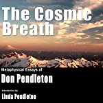 The Cosmic Breath: Metaphysical Essays of Don Pendleton | Don Pendleton