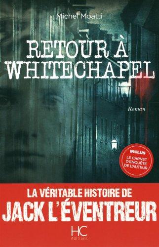 Retour à Whitechapel - Michel Moatti [MULTI]