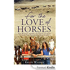 For the Love of Horses: The Wilson Sisters' Inspiring Journey to Save New Zealand's Wild Horses