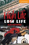 High Life, Low Life Level 4 (Cambridg...