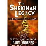 The Shekinah Legacy (A Charlotte Ansari Thriller Book 1) ~ Gary Lindberg
