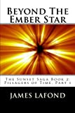 img - for Beyond The Ember Star: The Sunset Saga Book 2: Pillagers of Time, Part 1 book / textbook / text book