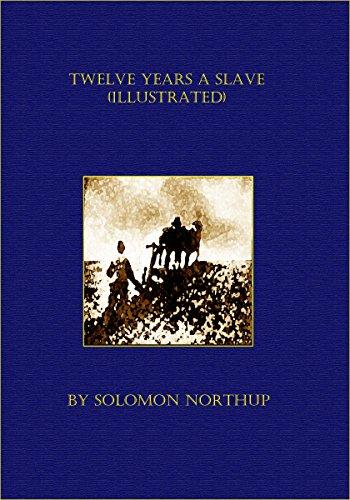 Free Kindle Book : Twelve Years a Slave (Illustrated)