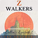 Z Walkers: Collin: Episode 1 | Luke Shephard
