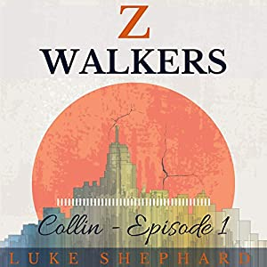 Z Walkers: Collin Audiobook