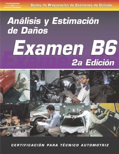 ASE Collision Test Prep Series -- Spanish Version, 2E (B6): Damage Analysis and Estimation - Cengage Learning - DE-1401865739 - ISBN: 1401865739 - ISBN-13: 9781401865733