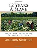 12 Years A Slave: 160th Anniversary Of Freedom Edition