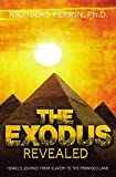 The Exodus Revealed: Israel's Journey from Slavery to the Promised Land Nicholas Perrin
