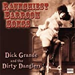Raunchiest Barroom Songs | Dick Grande, The Dirty Danglers