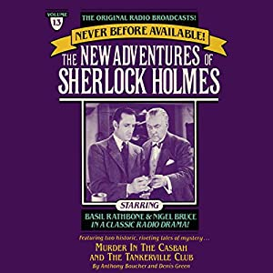 Murder in the Casbah and The Tankerville Club: The New Adventures of Sherlock Holmes, Episode #13 | [Anthony Boucher, Denis Green]