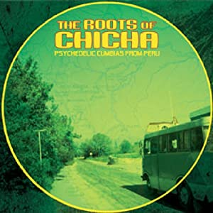 Amazon Com Various Artists Roots Of Chicha Psychedelic