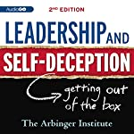 Leadership & Self-Deception: Getting Out of the Box |  The Arbinger Institute
