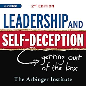 Leadership & Self-Deception Hörbuch