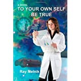 To Your Own Self Be True ~ Ray Melnik