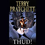 Thud!: Discworld, Book 34 (       ABRIDGED) by Terry Pratchett Narrated by Tony Robinson