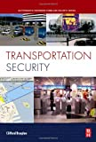 Transportation Security (Butterworth-Heinemann Homeland Security)