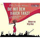 Die mit dem Bauch tanzt: Eine ostwestfälische Familiengeschichte (Lesung - 3 CDs)
