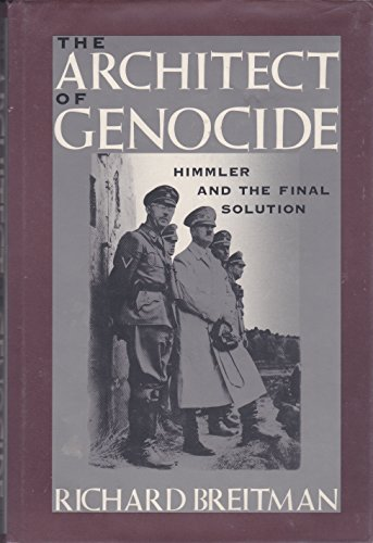 The Architect of Genocide: Himmler and the Final Solution, Breitman, Richard